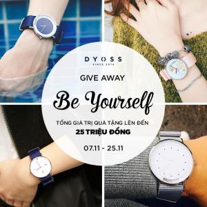 Đồng hồ tự thiết kế Dyoss khuyến mại tháng 11-Give Away: Be Yourself